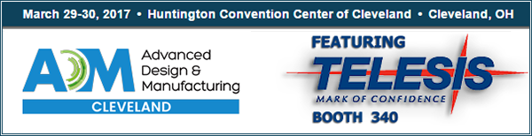 Advanced Design & Mfg - Ceveland, OH - Booth 340 - March 29 - 30, 2017
