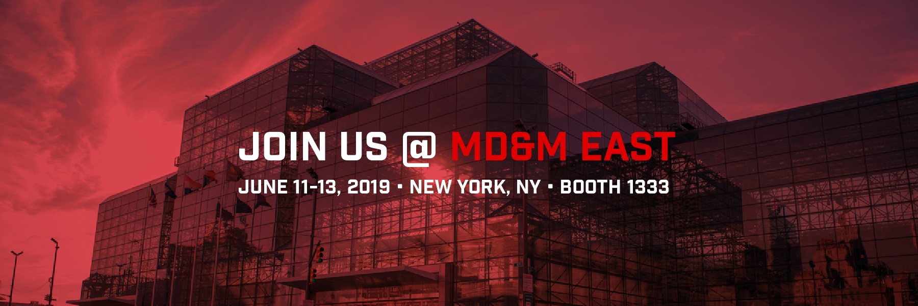 MD&M East 2019 | Booth 1333 | June 11 – 13, 2019 | New York, NY